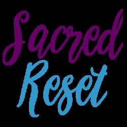 Sacred Reset